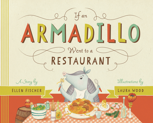 Cover for If an Armadillo Went to a Restaurant