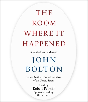 The Room Where It Happened: A White House Memoir Cover Image