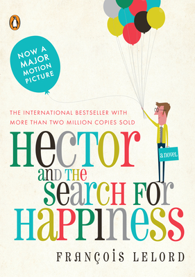 Hector and the Search for Happiness: A Novel (Hector's Journeys) Cover Image