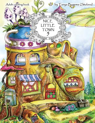 Nice Little Town: Adult Coloring Book (Stress Relieving Coloring Pages, Coloring Book for Relaxation) Cover Image