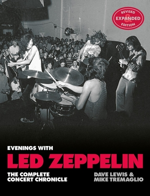 Evenings With Led Zeppelin: The Complete Concert Chronicle - Revised and Expanded Edition Cover Image