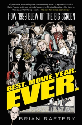 Best. Movie. Year. Ever.: How 1999 Blew Up the Big Screen Cover Image