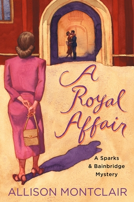 A Royal Affair: A Sparks & Bainbridge Mystery Cover Image
