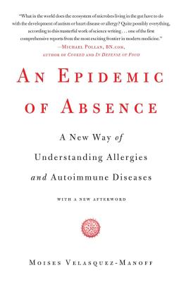An Epidemic of Absence: A New Way of Understanding Allergies and Autoimmune Diseases Cover Image