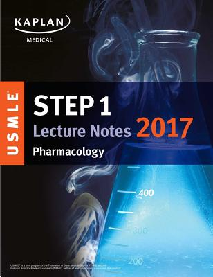 USMLE Step 1 Lecture Notes 2017: Pharmacology Cover Image