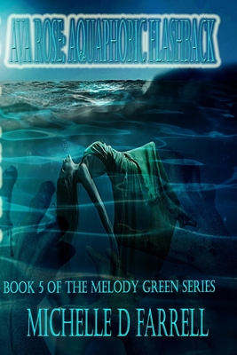 Ava Rose: Aquaphobic Flashback: Book 5 of the Melody Green Series Cover Image