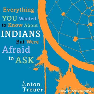 Everything You Wanted to Know about Indians But Were Afraid to Ask Lib/E Cover Image