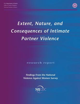 Extent, Nature, and Consequences of Intimate Partner Violence: Findings From the National Violence Against Women Survey Cover Image