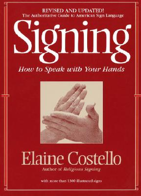 Signing: How To Speak With Your Hands Cover Image