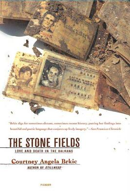 The Stone Fields: Love and Death in the Balkans Cover Image