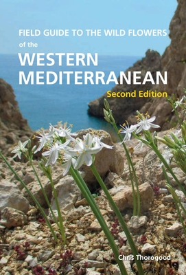 Field Guide to the Wild Flowers of the Western Mediterranean, Second Edition Cover Image