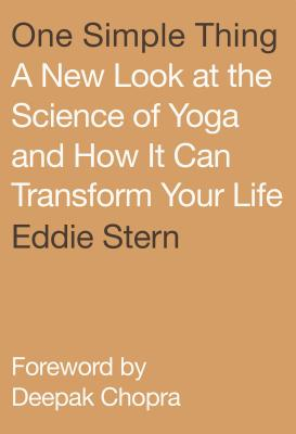 One Simple Thing: A New Look at the Science of Yoga and How It Can Transform Your Life Cover Image