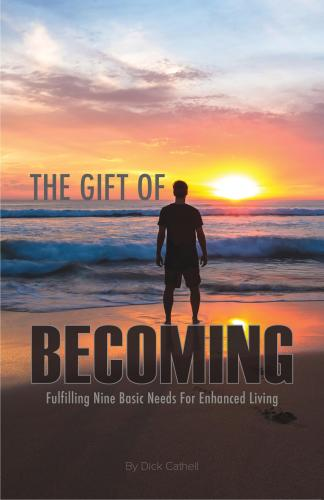 The Gift of Becoming: Fulfilling Nine Basic Needs for Enhanced Living Cover Image