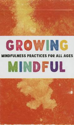 Growing Mindful Cards: Mindfulness Practices for All Ages Cover Image