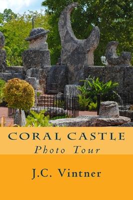 Coral Castle: Photo Tour Cover Image