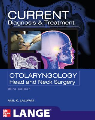 Current Diagnosis & Treatment in Otolaryngology - Head & Neck Surgery (Lange Current) Cover Image
