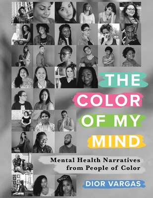 The Color of My Mind: Mental Health Narratives from People of Color Cover Image