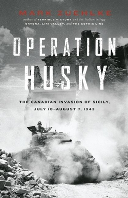 Operation Husky: The Canadian Invasion of Sicily, July 10aaugust 7, 1943 Cover Image