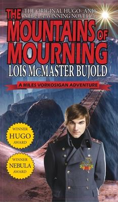 Mountains of Mourning-A Miles Vorkosigan Hugo and Nebula Winning Novella Cover Image
