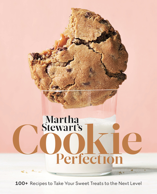 Martha Stewart's Cookie Perfection: 100+ Recipes to Take Your Sweet Treats to the Next Level: A Baking Book Cover Image