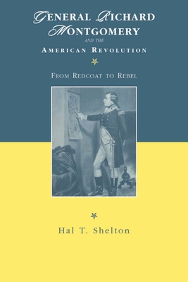 Cover for General Richard Montgomery and the American Revolution