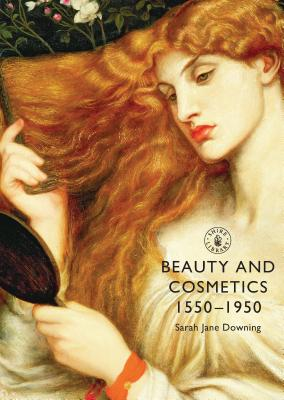 Beauty and Cosmetics 1550-1950 Cover