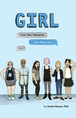 Girl: Love, Sex, Romance, and Being You Cover Image