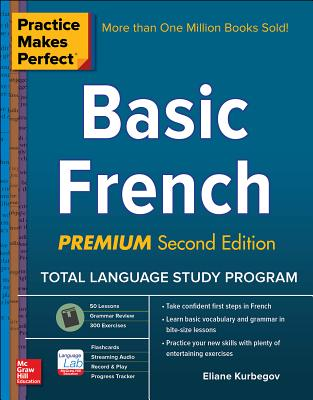 Practice Makes Perfect: Basic French, Premium Second Edition Cover Image
