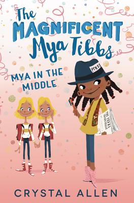 The Magnificent Mya Tibbs: Mya in the Middle Cover Image