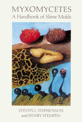 Myxomycetes: A Handbook of Slime Molds Cover Image
