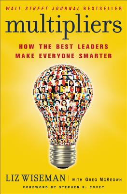 Multipliers: How the Best Leaders Make Everyone Smarter Cover Image