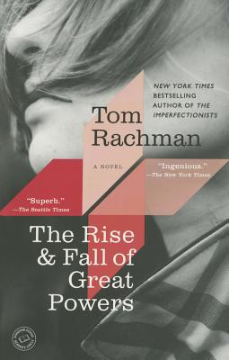 The Rise & Fall of Great Powers: A Novel Cover Image