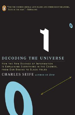 Decoding the Universe: How the New Science of Information Is Explaining Everythingin the Cosmos, fromOu r Brains to Black Holes Cover Image