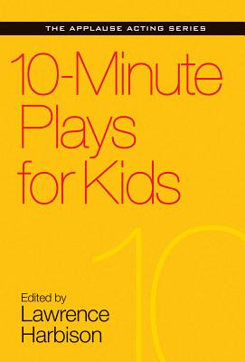 10-Minute Plays for Kids (Applause Acting) Cover Image