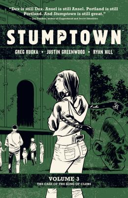 Stumptown Vol. 3 : The Case of the King of Clubs Cover Image
