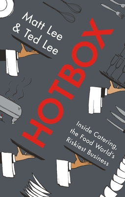 Hotbox: Inside Catering, the Food World's Riskiest Business Cover Image