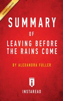 Summary of Leaving Before the Rains Come: by Alexandra Fuller Includes Analysis Cover Image