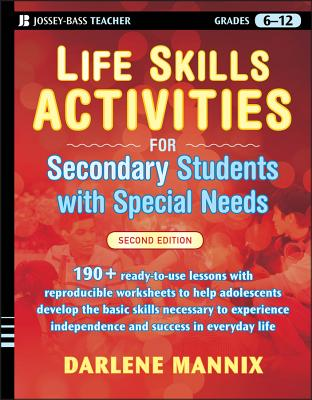 Life Skills Activities for Secondary Students with Special Needs (Jossey-Bass Teacher) Cover Image