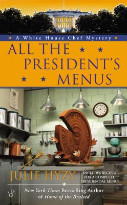 All the President's Menus (A White House Chef Mystery #8) Cover Image