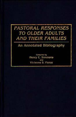 Pastoral Responses to Older Adults and Their Families: An Annotated Bibliography (Bibliographies and Indexes in the Performing Arts #15) Cover Image