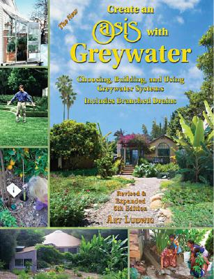 Cover for The New Create an Oasis with Greywater