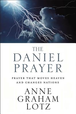 The Daniel Prayer: Prayer That Moves Heaven and Changes Nations Cover Image