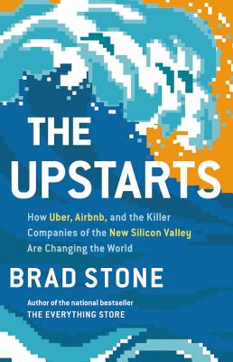 The Upstarts: How Uber, Airbnb, and the Killer Companies of the New Silicon Valley Are Changing the World Cover Image