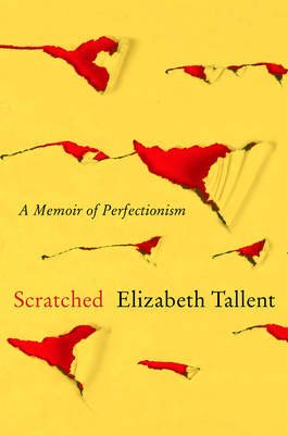 Scratched: A Memoir of Perfectionism Cover Image