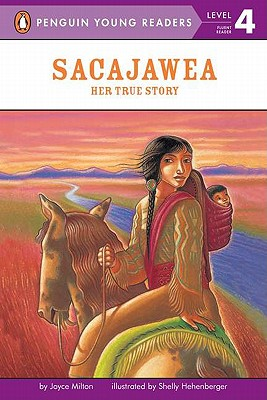Sacajawea: Her True Story (Penguin Young Readers, Level 4) Cover Image