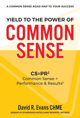 Yield to the Power of Common Sense: CS = Pr, Common Sense = Performance & Results2 Cover Image