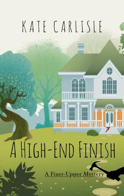 A High-End Finish (Fixer-Upper Mystery) Cover Image