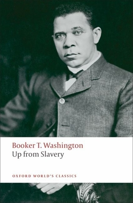 Up from Slavery (Oxford World's Classics) Cover Image