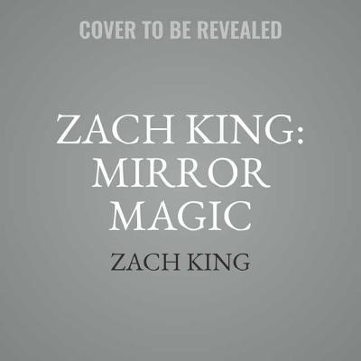 Zach King: Mirror Magic Cover Image