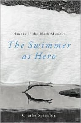 Haunts Of the Black Masseur: The Swimmer as Hero Cover Image